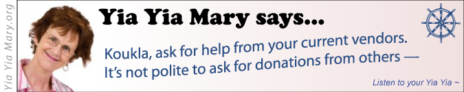 [Yia Yia Mary says ask for help from your current vendors!]